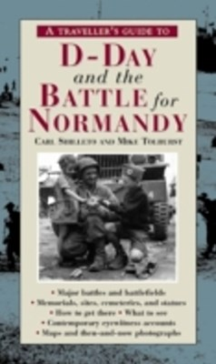 Traveller?s Guide to D-Day and the Battle for Normandy