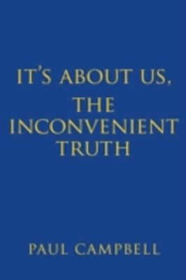 It's About Us, The Inconvenient Truth