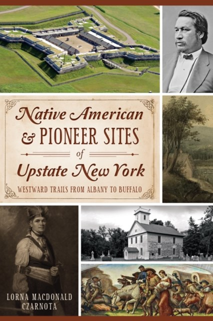 Native American & Pioneer Sites of Upstate New York