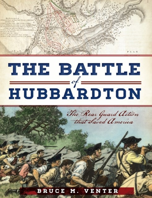 Battle of Hubbardton: The Rear Guard Action that Saved America