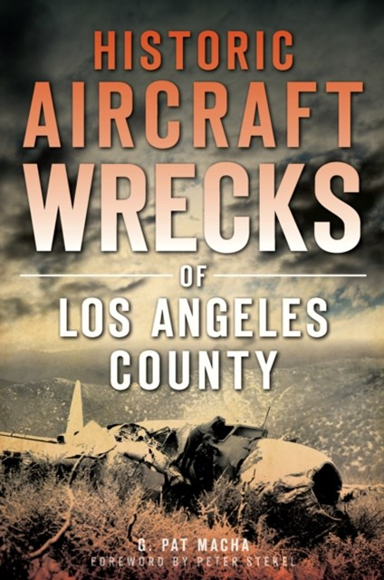 Historic Aircraft Wrecks of Los Angeles County