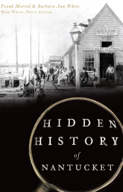 Hidden History of Nantucket