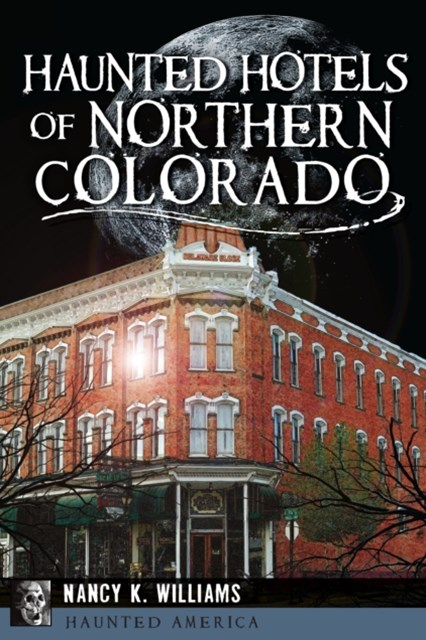 Haunted Hotels of Northern Colorado