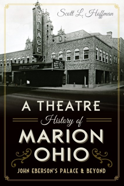 Theatre History of Marion, Ohio: John Eberson's Palace & Beyond