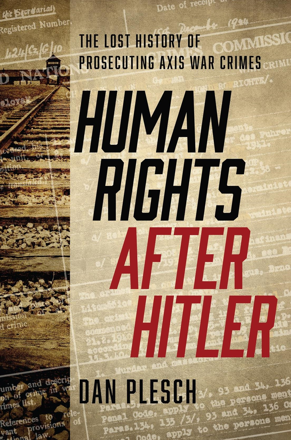 Human Rights after Hitler: The Lost History of Prosecuting Axis War Crimes