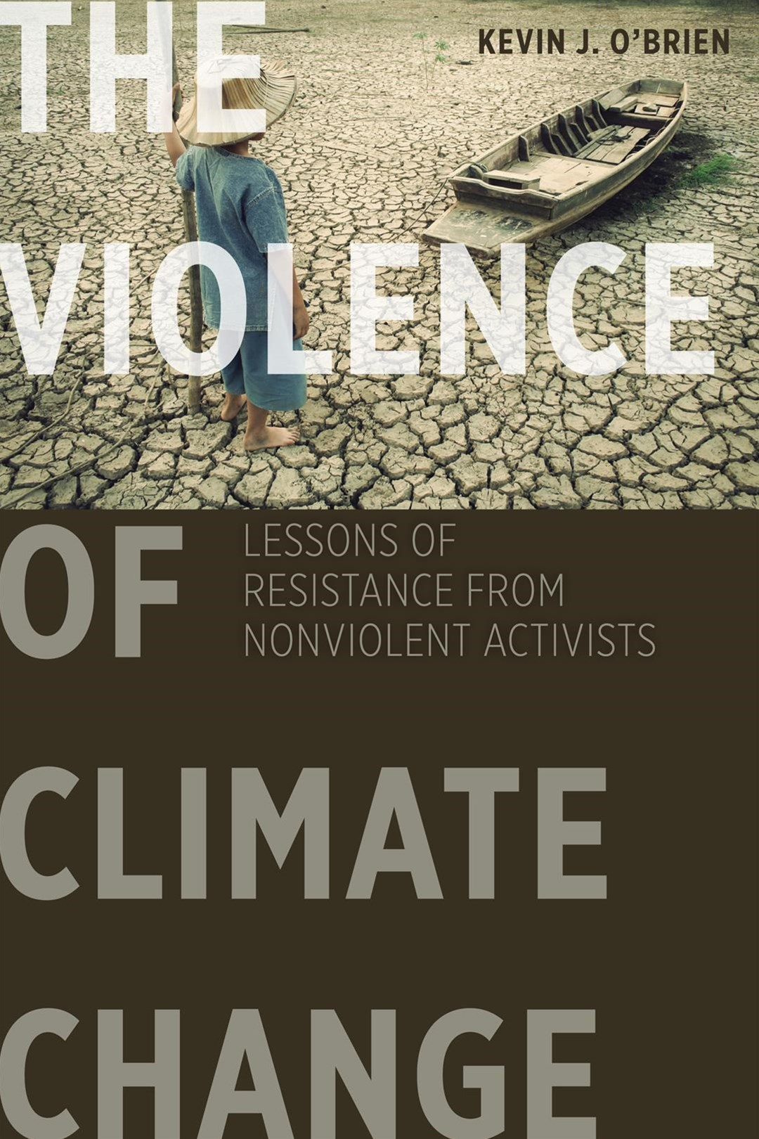 Violence of Climate Change: Lessons of Resistance from Nonviolent Activists