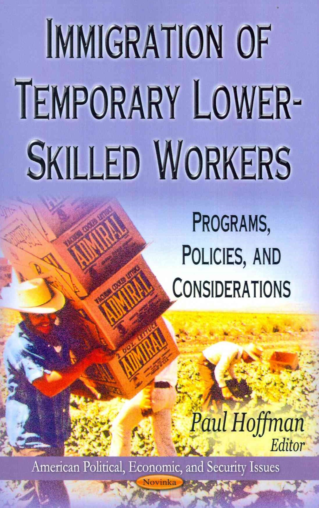 Immigration of Temporary Lower-Skilled Workers