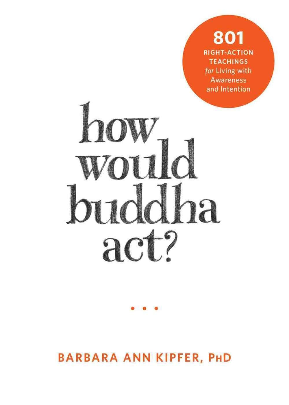 How Would Buddha Act?