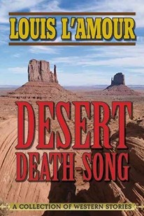 Desert Death-Song by Louis L'Amour (9781626360105) - PaperBack - Adventure Fiction Western