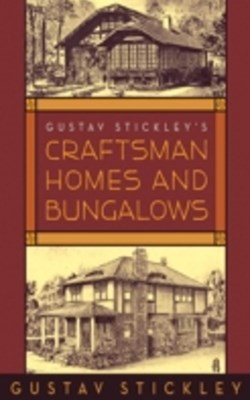 (ebook) Gustav Stickley's Craftsman Homes and Bungalows