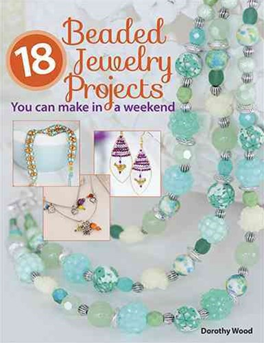 New Holland-18 Beaded Jewelry Projects You Can Make in a Weekend