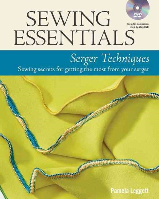 Sewing Essentials Serger Techniques