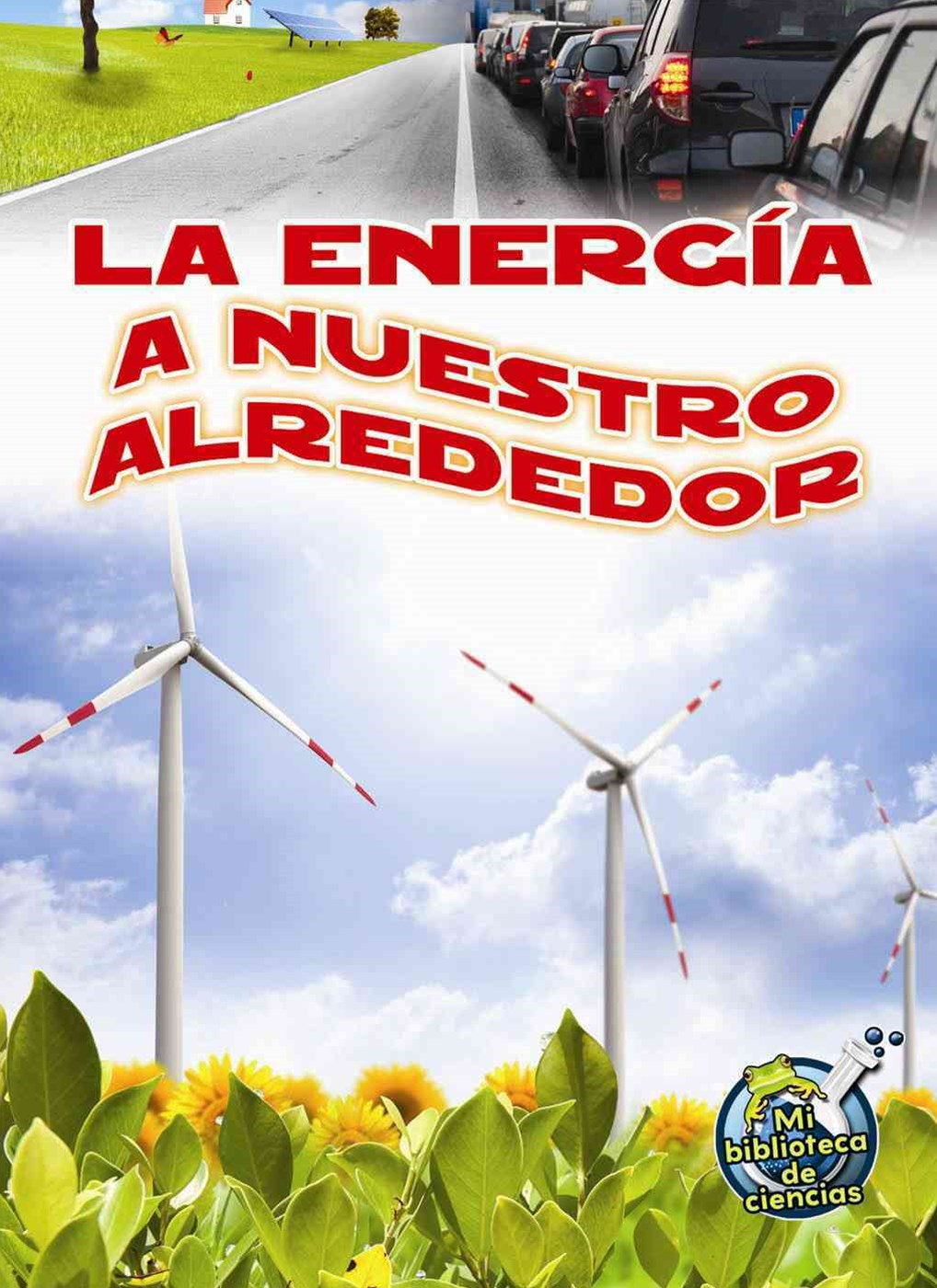 La Energ+¡a a Nuestro Alrededor (Energy All Around)