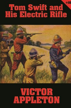 Tom Swift #10: Tom Swift and His Electric Rifle
