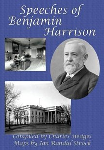 Speeches of Benjamin Harrison by Benjamin Harrison, Charles Hedges, Ian Randal Strock (9781627556286) - HardCover - History Latin America