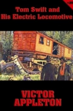 Tom Swift #25: Tom Swift and His Electric Locomotive