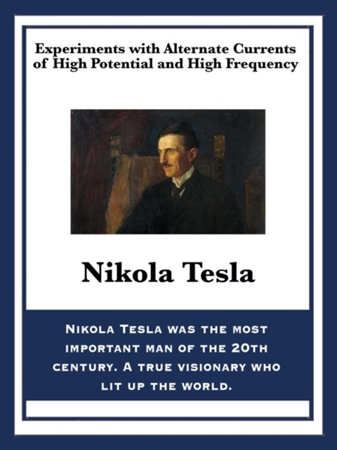(ebook) Experiments with Alternate Currents of High Potential and High Frequency
