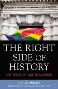 The Right Side of History by Adrian Brooks, Jonathan Katz (9781627781237) - PaperBack - Biographies General Biographies