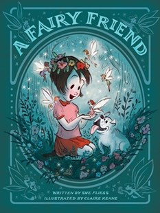 A Fairy Friend - Children's Fiction Intermediate (5-7)