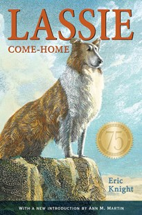 Lassie Come-Home 75th Anniversary Edition by Eric Knight, Marguerite Kirmse, Ann M. Martin (9781627793216) - HardCover - Children's Fiction Classics