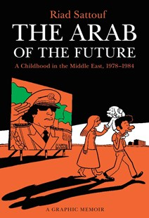 The Arab of the Future by Riad Sattouf, Sam Taylor (9781627793445) - PaperBack - Graphic Novels Comics