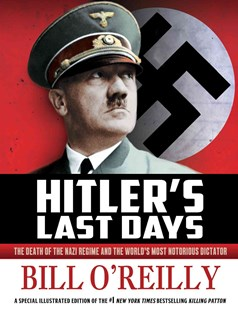 Hitler's Last Days by Bill O'Reilly (9781627793964) - HardCover - Biographies General Biographies