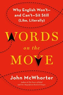 Words on the Move by John McWhorter (9781627794718) - HardCover - Reference