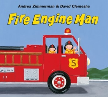 Fire Engine Man by Andrea Zimmerman,David Clemesha, Andrea Zimmerman,David Clemesha (9781627795036) - HardCover - Non-Fiction Early Learning