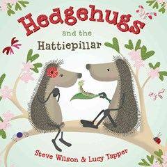 Hedgehugs and the Hattiepillar