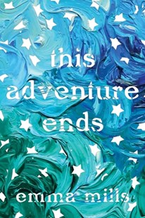 This Adventure Ends by Emma Mills (9781627799355) - HardCover - Children's Fiction