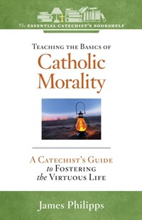 (ebook) Teaching the Basics of Catholic Morality - Religion & Spirituality