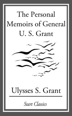 The Personal Memoirs of General U. S.