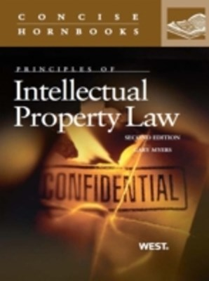 Myers' Principles of Intellectual Property Law, 2d (Concise Hornbook Series)
