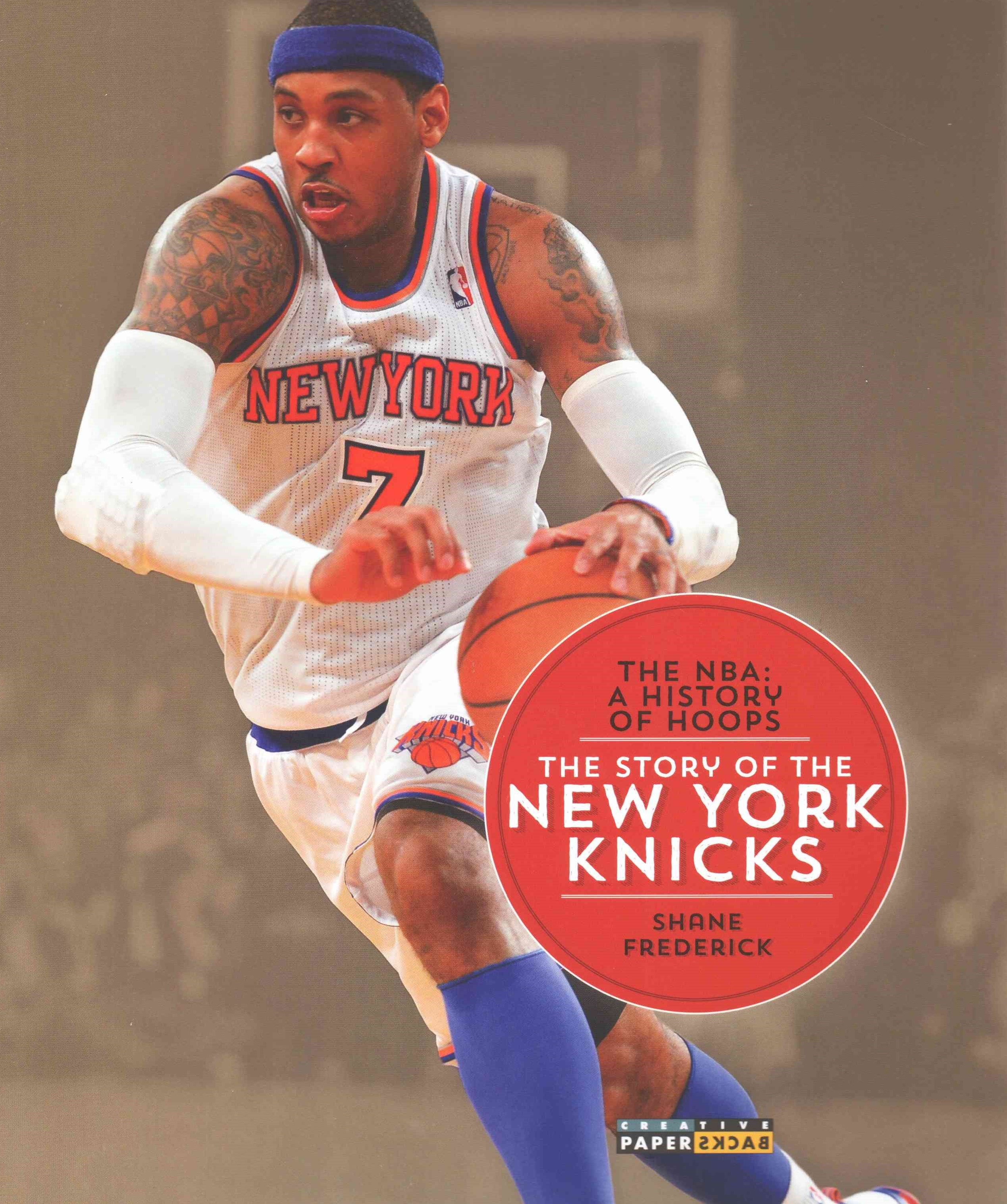 The NBA: a History of Hoops: the Story of the New York Knicks