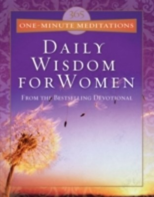 365 One-Minute Meditations From Daily Wisdom For Women