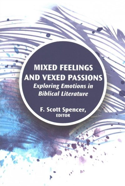 Mixed Feelings and Vexed Passions