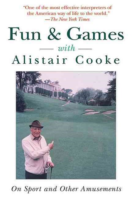 Fun and Games with Alistair Cooke