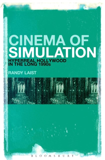 Cinema of Simulation: Hyperreal Hollywood in the Long 1990s
