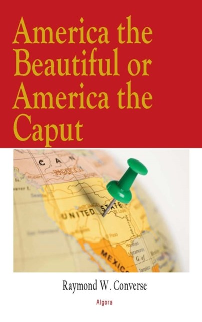 America the Beautiful Or America the Caput