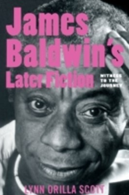 James Baldwin's Later Fiction