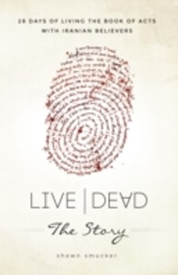 Live Dead the Story