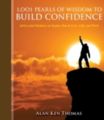 1,001 Pearls of Wisdom to Build Confidence