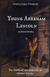 Young Abraham Lincoln by Brinkley Howard, Lifecaps (9781629172774) - PaperBack - Biographies Political