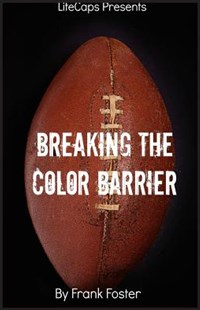 Breaking the Color Barrier by Foster Frank, Lifecaps (9781629173511) - PaperBack - Biographies Sports