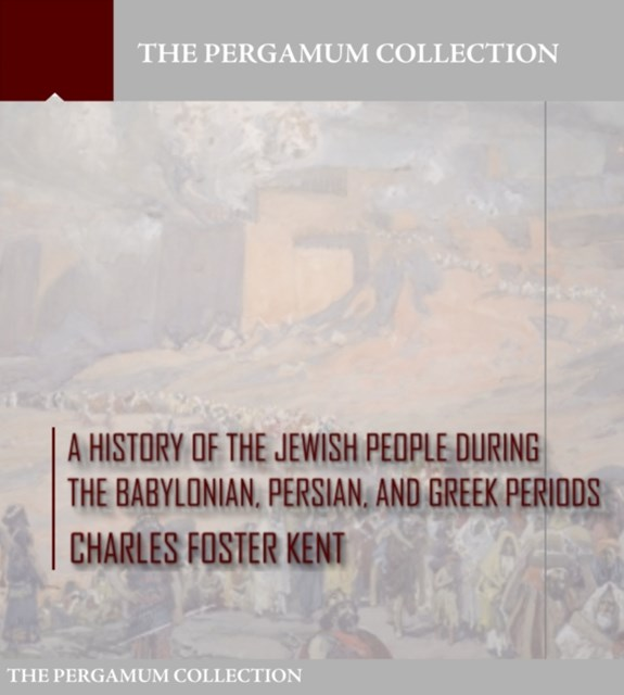 History of the Jewish People during the Babylonian, Persian and Greek Periods