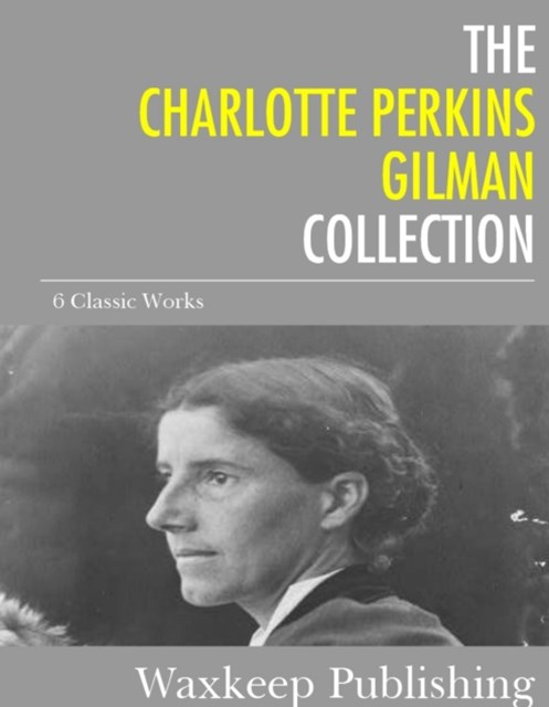 (ebook) Charlotte Perkins Gilman Collection