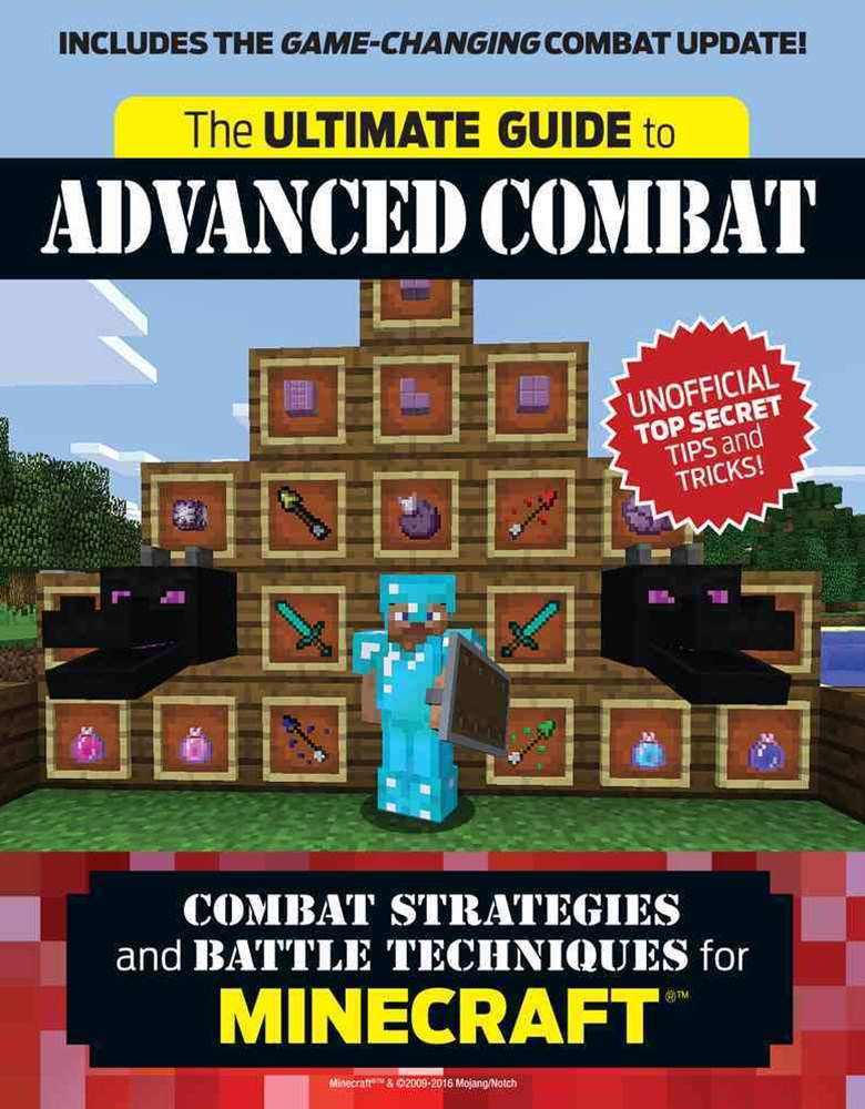 Ultimate Guide to Advanced Combat: Combat Strategies and Battle Techniques for Minecraft(r)(TM)