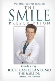 The Smile Prescription by Rich Castellano (9781630476151) - HardCover - Business & Finance Management & Leadership