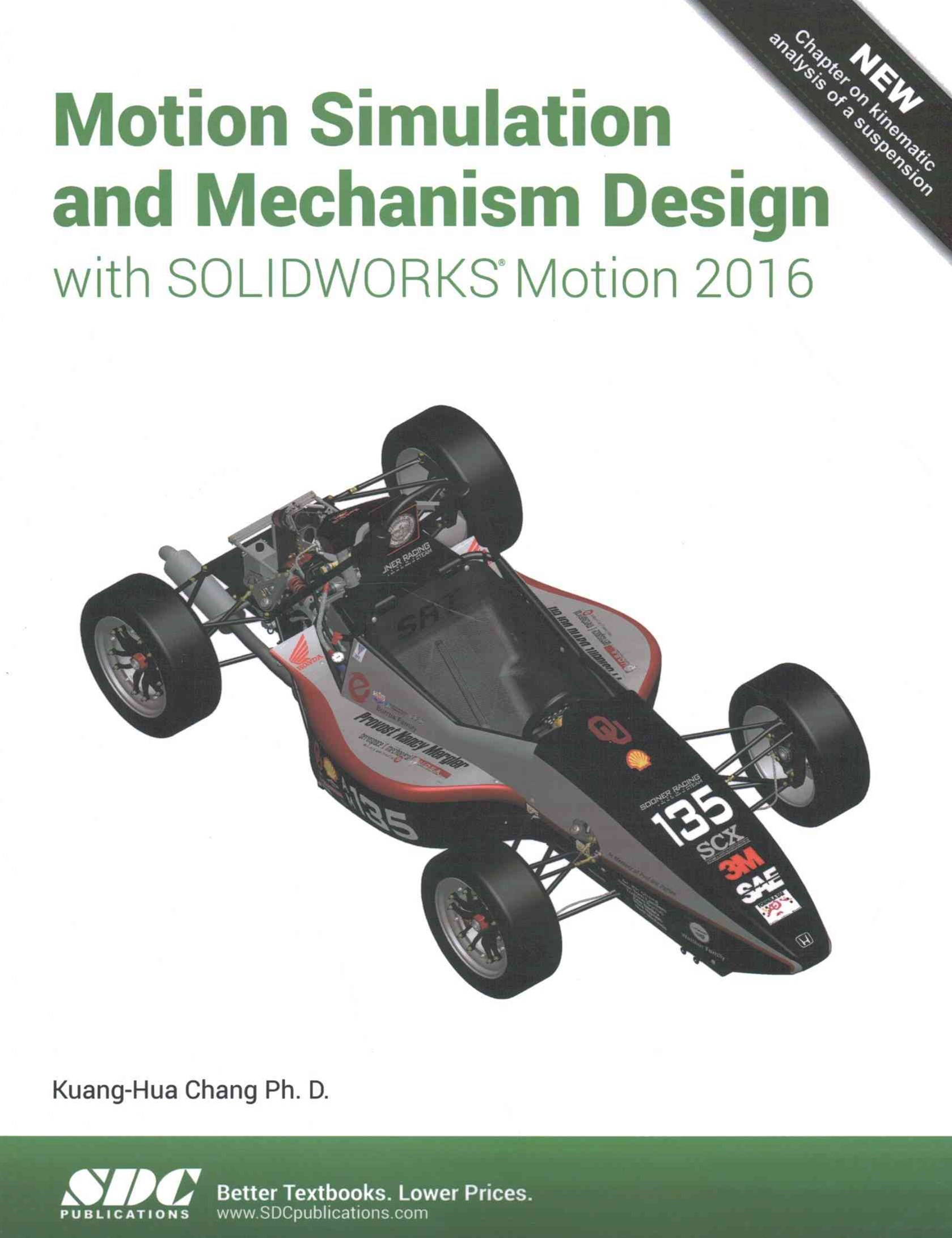 Motion Simulation and Mechanism Design with SolidWorks Motion 2016
