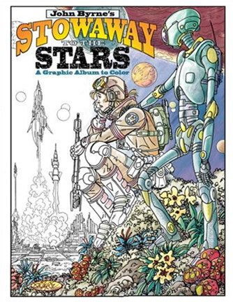 John Byrne's Stowaway To The Stars A Graphic Album To Color